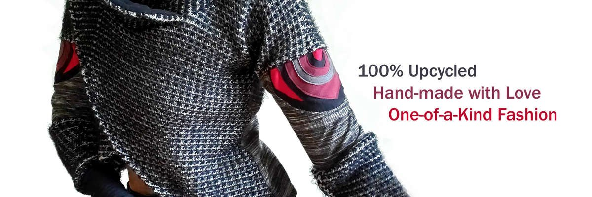 100% Upcycled Hand-made with Love One-of-a-Kind Fashion