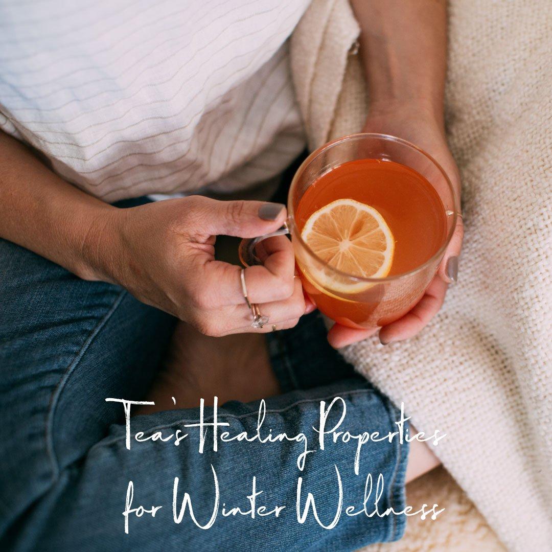 Tea's Healing Properties for Winter Wellness