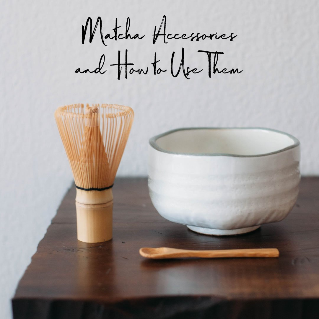 Matcha Accessories and How to Use Them