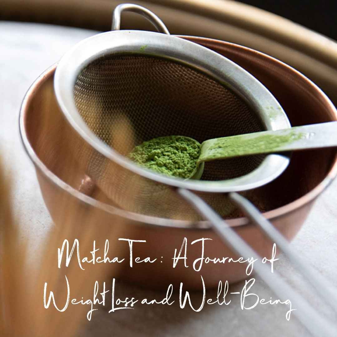 Matcha Tea: A Journey of Weight Loss and Well-Being