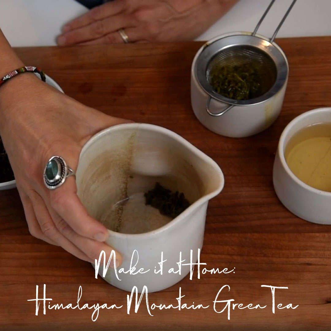 Make it at Home: Himalayan Mountain Green Tea