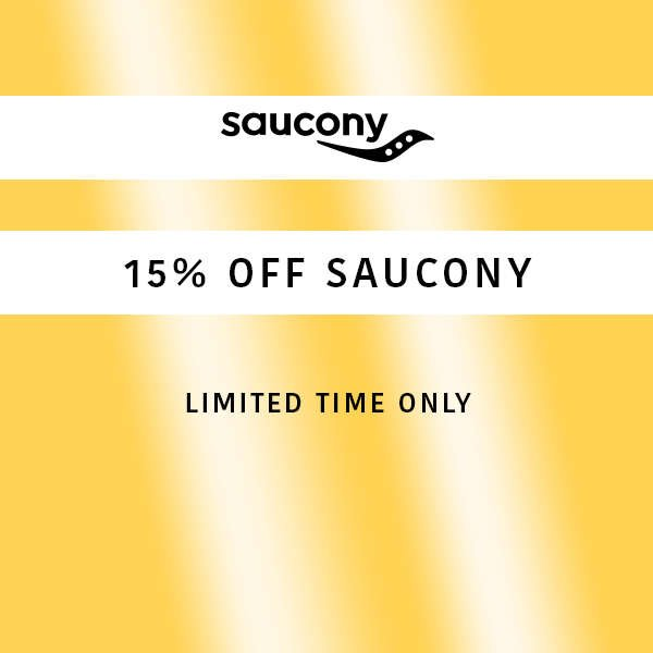 15% DISCOUNT AT SAUCONY FOR A LIMITED TIME IN NOVEMBER 2018