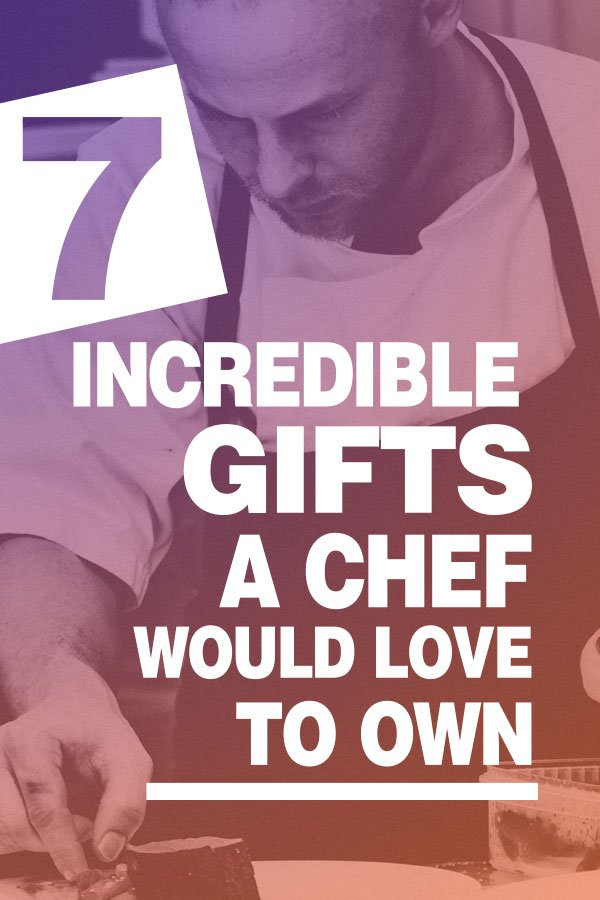 7 Incredible Gifts for Chefs
