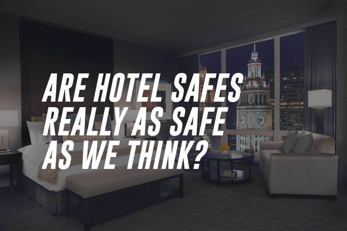 Are hotel safes really as secure as we think