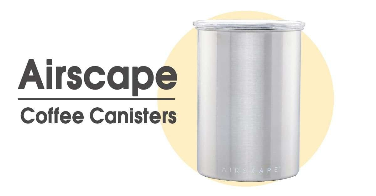 Airscape Coffee Canisters