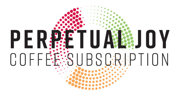 Perpetual Joy Coffee Subscription