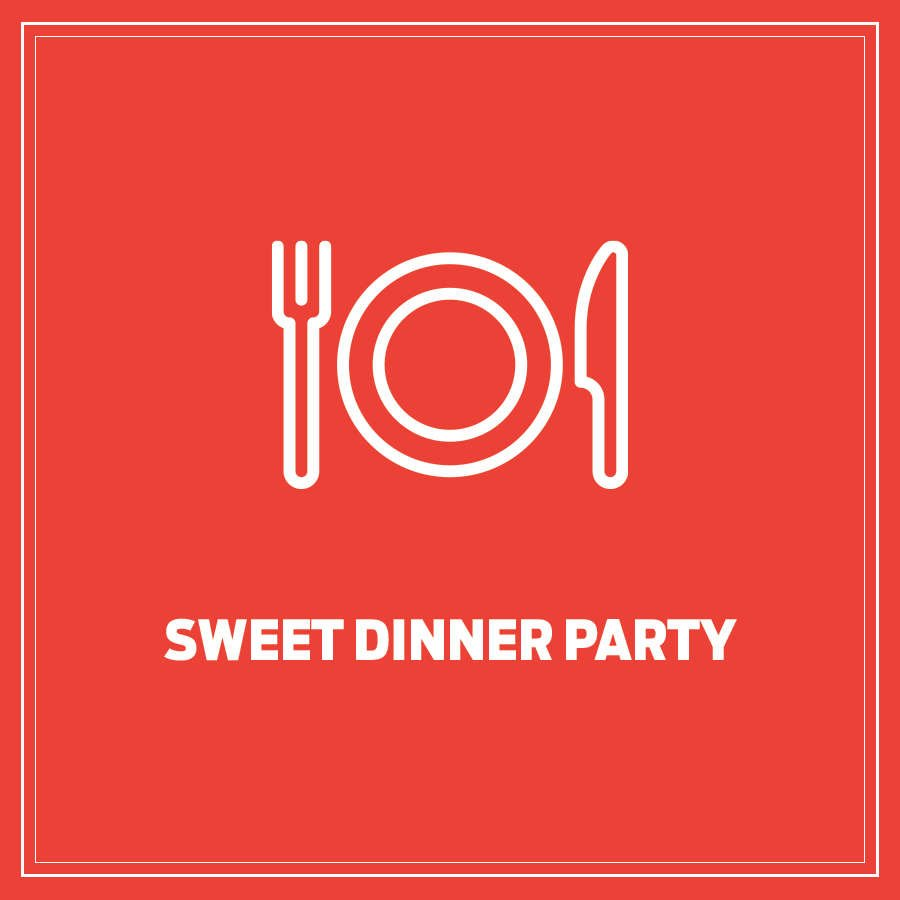 Sweet Dinner Party