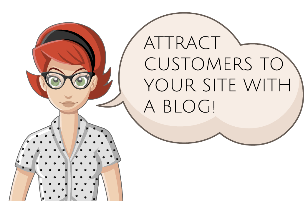 Attract customers to your site with a blog