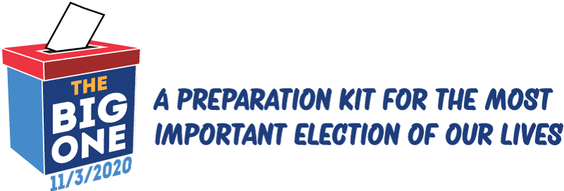 The Big One: A preparation kit for the most important election of our lives