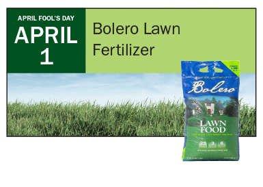April 1: Apply Bolero Lawn Fertilizer