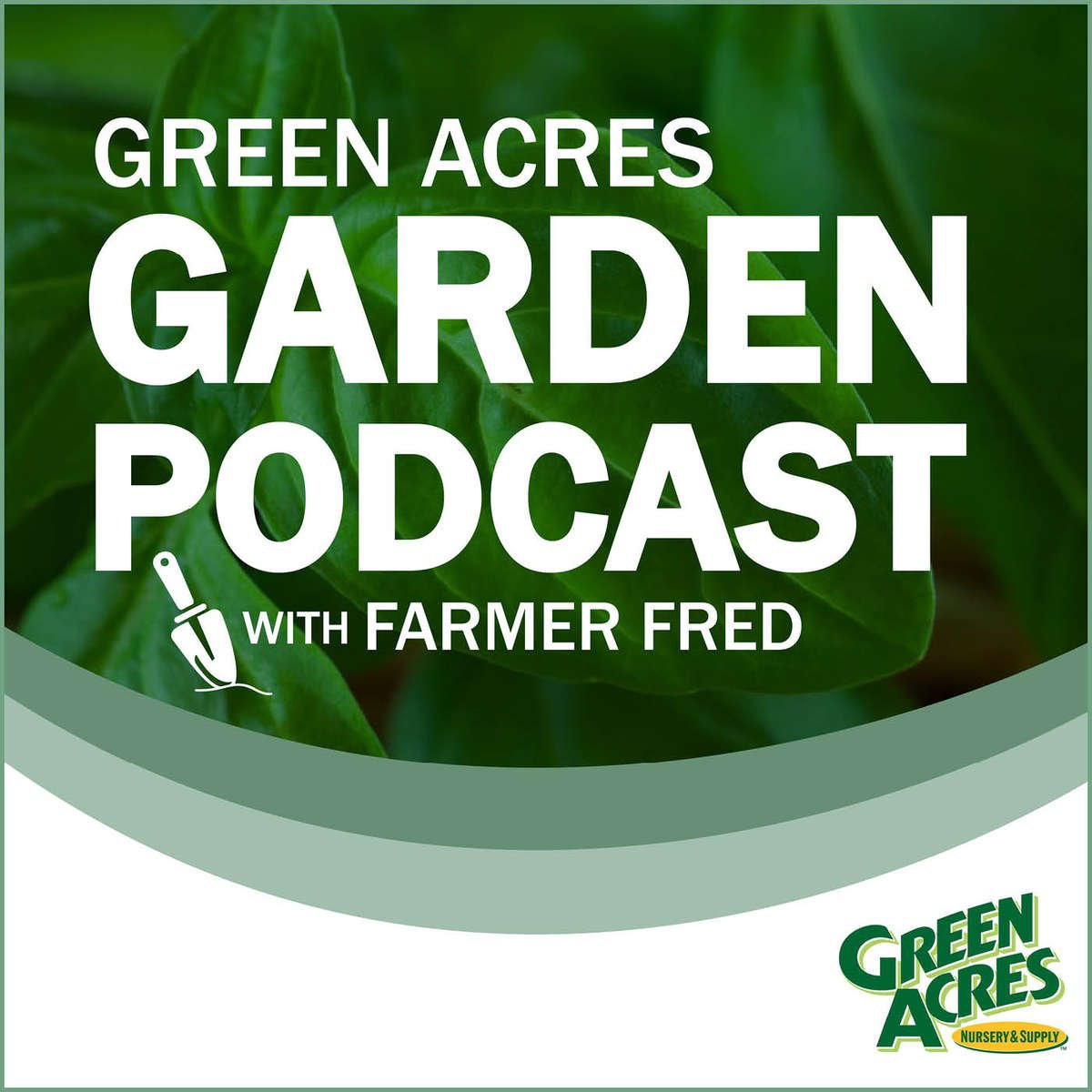 Green Acres Garden Podcast with Farmer Fred. Listen now!