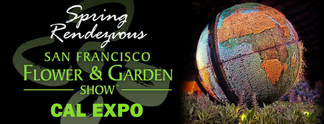 Spring Rendezvous with the San Francisco Flower and Garden show at Cal Expo