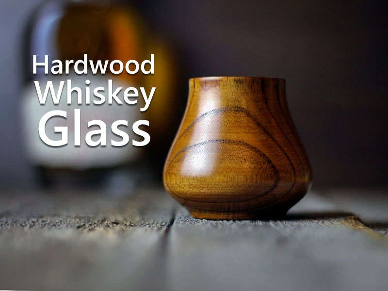 hardwood whiskey glass