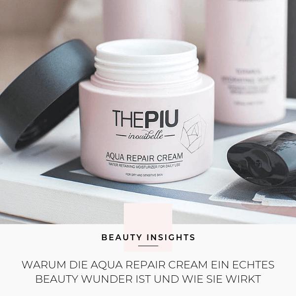 Koreanische Kosmetik: Aqua Repair Cream von The Piu im Test