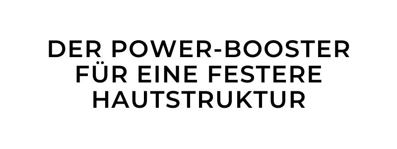 DER POWER-BOOSTER FÜR EINE FESTERE HAUTSTRUKTUR