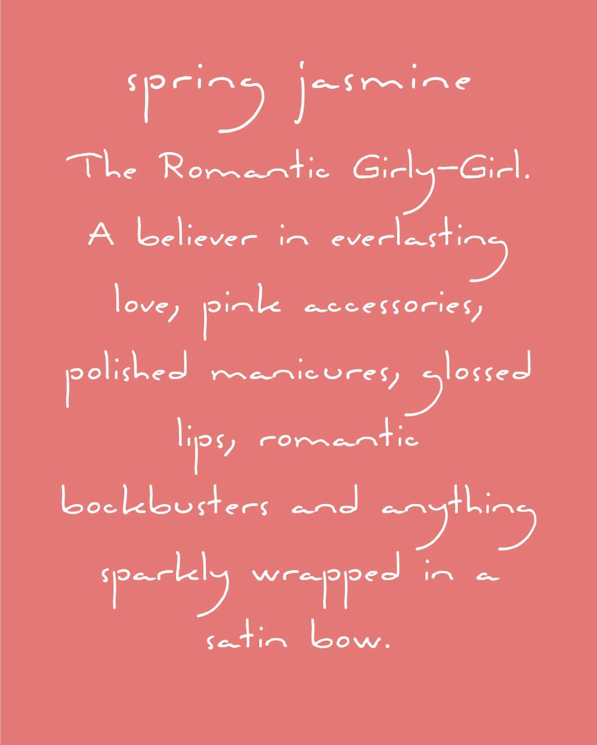 Spring Jasmine Fragrance Scent Persona romantic, girly girl.