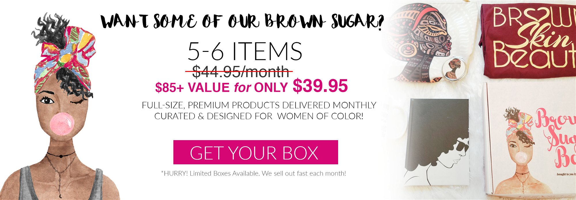Want Some Of Our Brown Sugar? Get The Box!