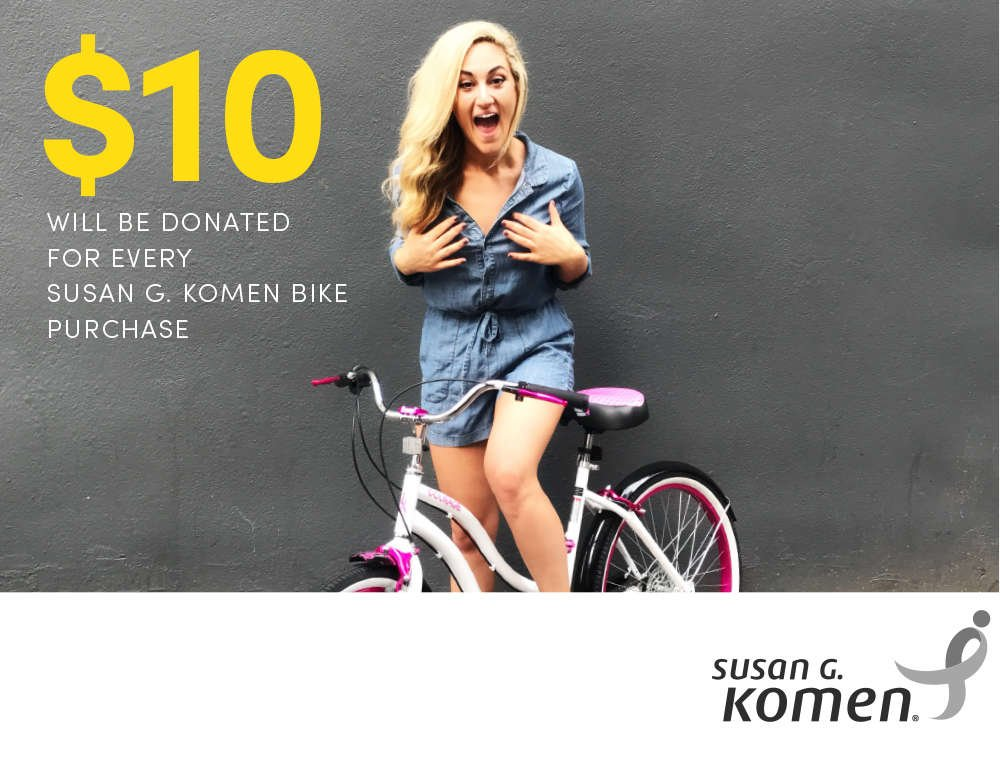 $10 will be donated for every Susan G. Komen bike purchase.