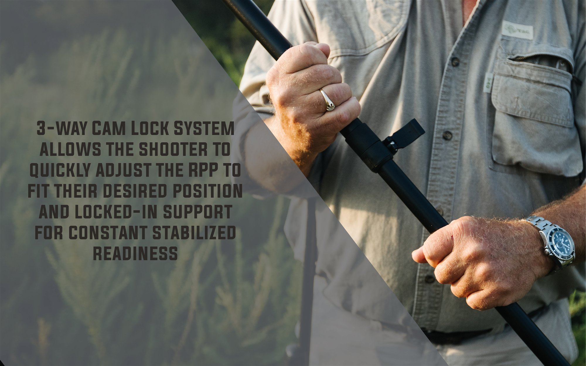 3-Way cam lock system allows the shooter to quickly adjust the RPP to fit their desired position and locked-in support for constant stabilized readiness.
