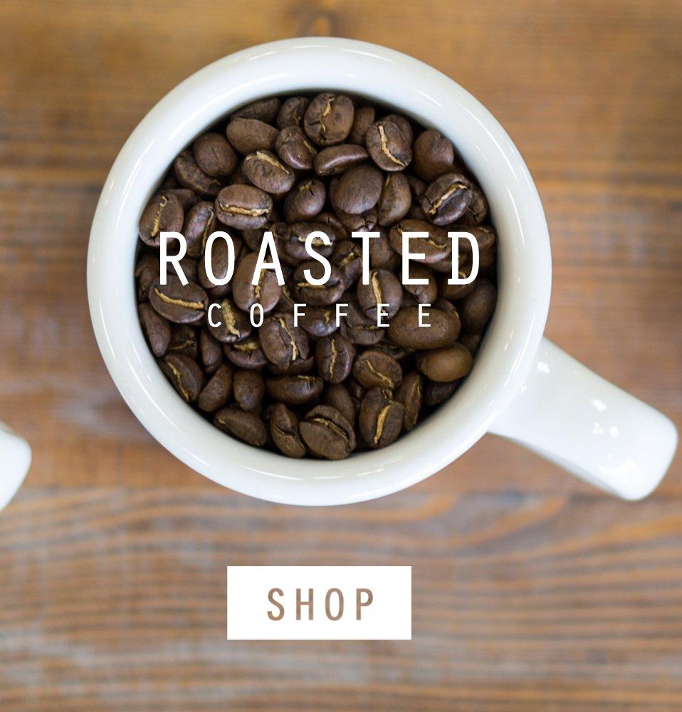SHOP ROASTED COFFEE
