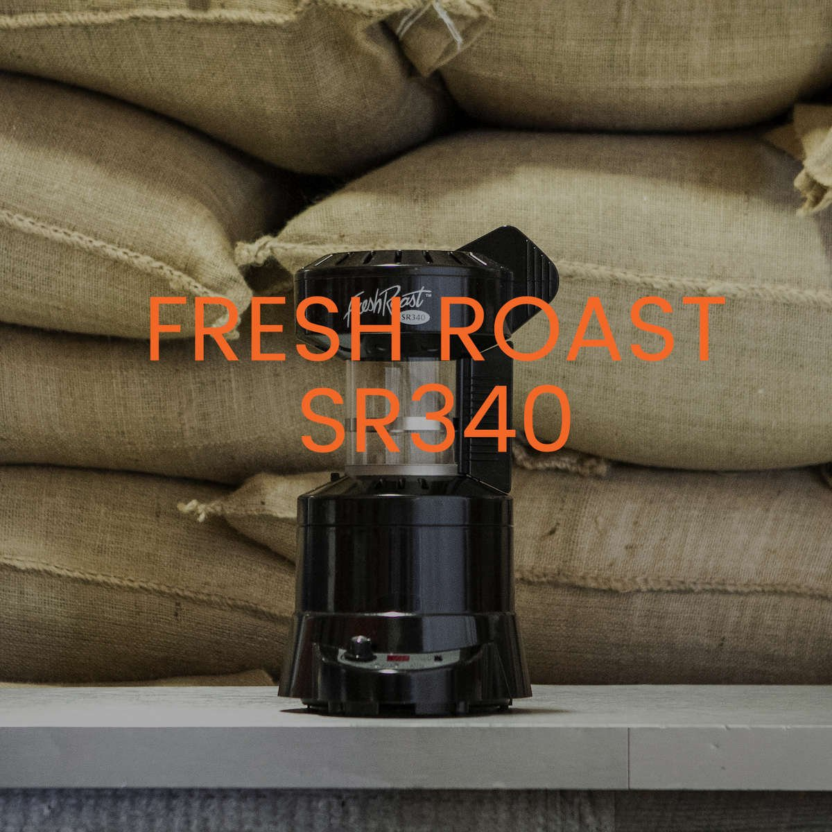 Fresh Roast SR340