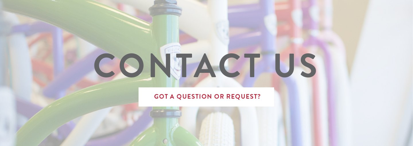 Contact Us - Got a bicycle question or request?