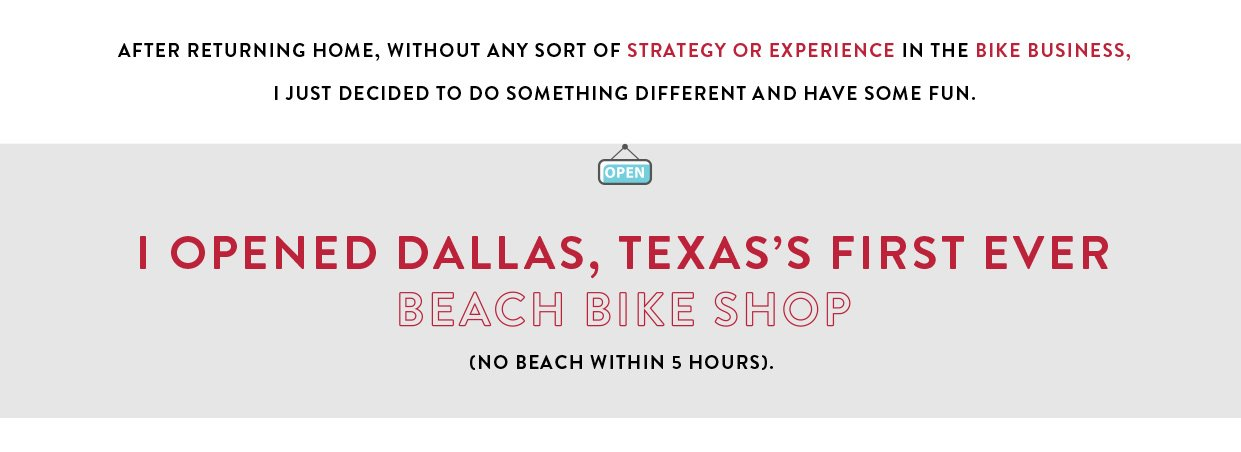 Opening Dallas' first ever beach bike shop.