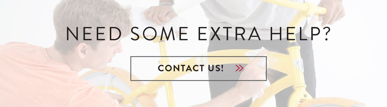 Need some extra help - Contact Us!