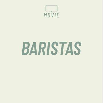 Baristas Movie Page