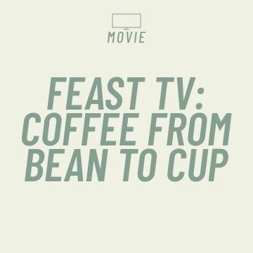 Feast TV Coffee from Bean to Cup Video with Kaldi's Coffee