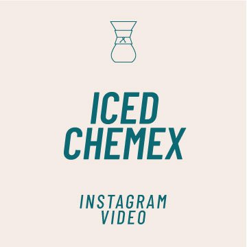 Iced Chemex How To Instagram Video