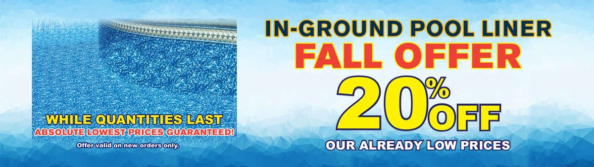 In-ground Pool Liner - Fall Offer -  Absolutely Lowest Prices Guaranteed!