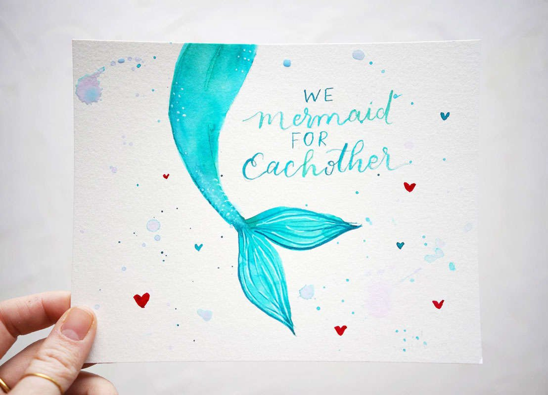 "watercolor painting of mermaid tail that says ""We mermaid for each other"""