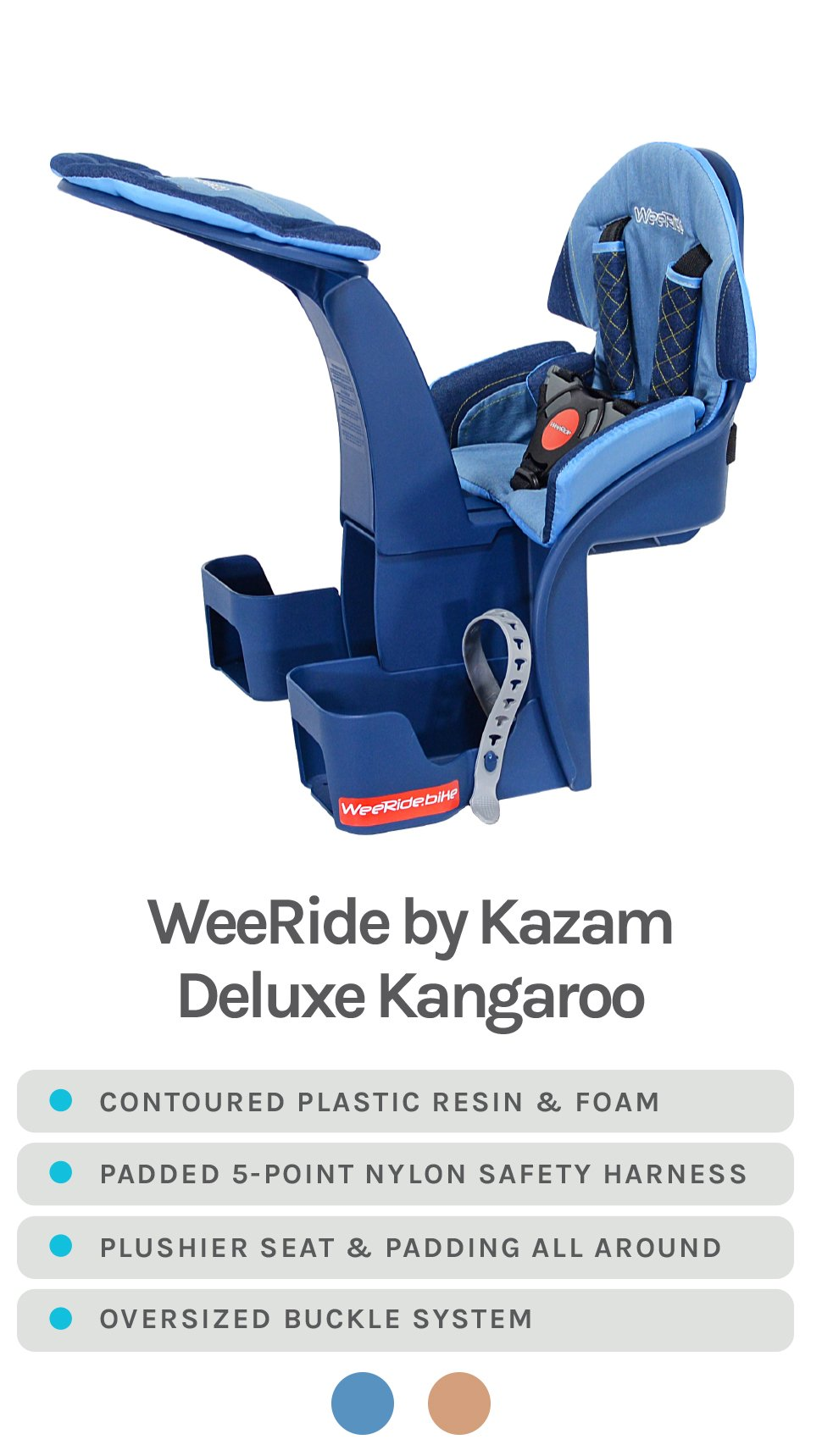 Denim Blue WeeRide by Kazam Deluxe Kangaroo Featured - Specs - Contoured plastic  resin & foam, Padded 5-point nylon safety harness, Plushier seat & padding all around, Oversized buckle system - Available Colors in Denim Blue & Camel Brown