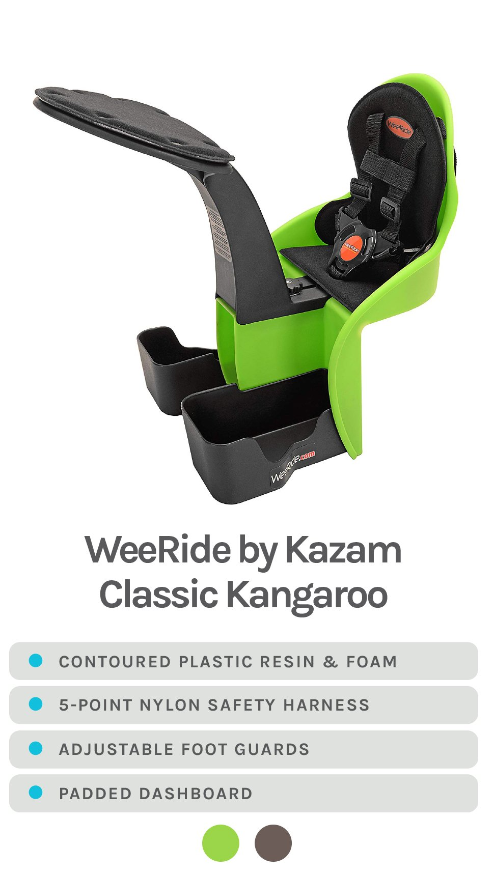 Green WeeRide by Kazam Classic Kangaroo Featured - Specs - Contoured plastic resin & foam, 5-point nylon safety harness, Adjustable foot guards, and Padded dashboard - Available in Green & Brown
