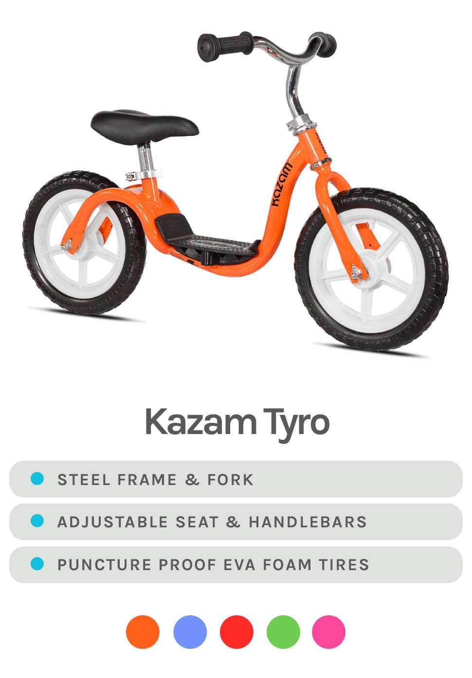 Orange Kazam Tyro Featured - Specs - Steel Frame & Fork, Adjustable Seat & Handlebars, and Puncture Proof EVA Foam Tires