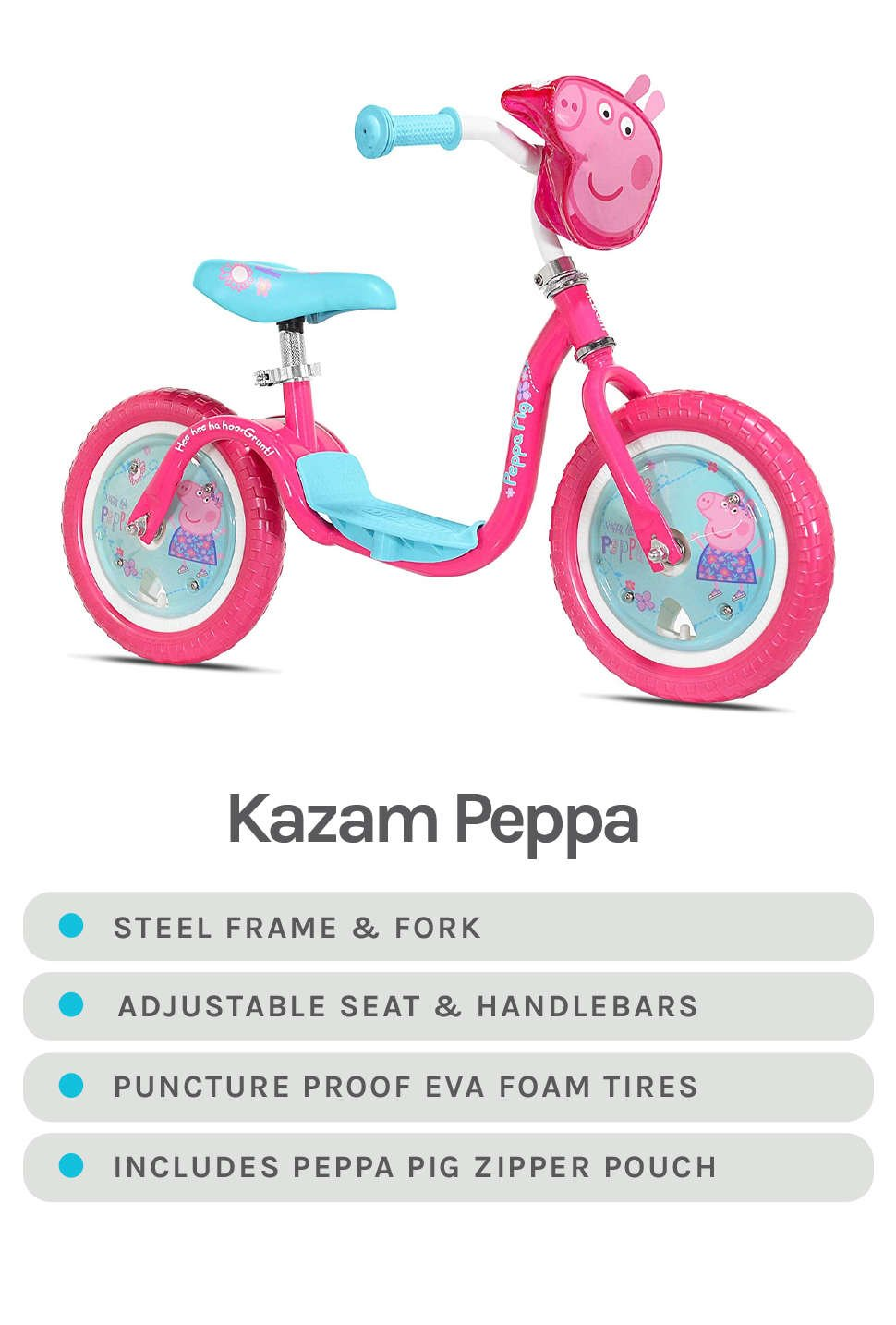 Pink & Blue Kazam Peppa Featured - Specs - Steel Frame & Fork, Adjustable Seat & Handlebars, Puncture Proof EVA Foam Tires, Included Peppa Pig Zipper Pouch