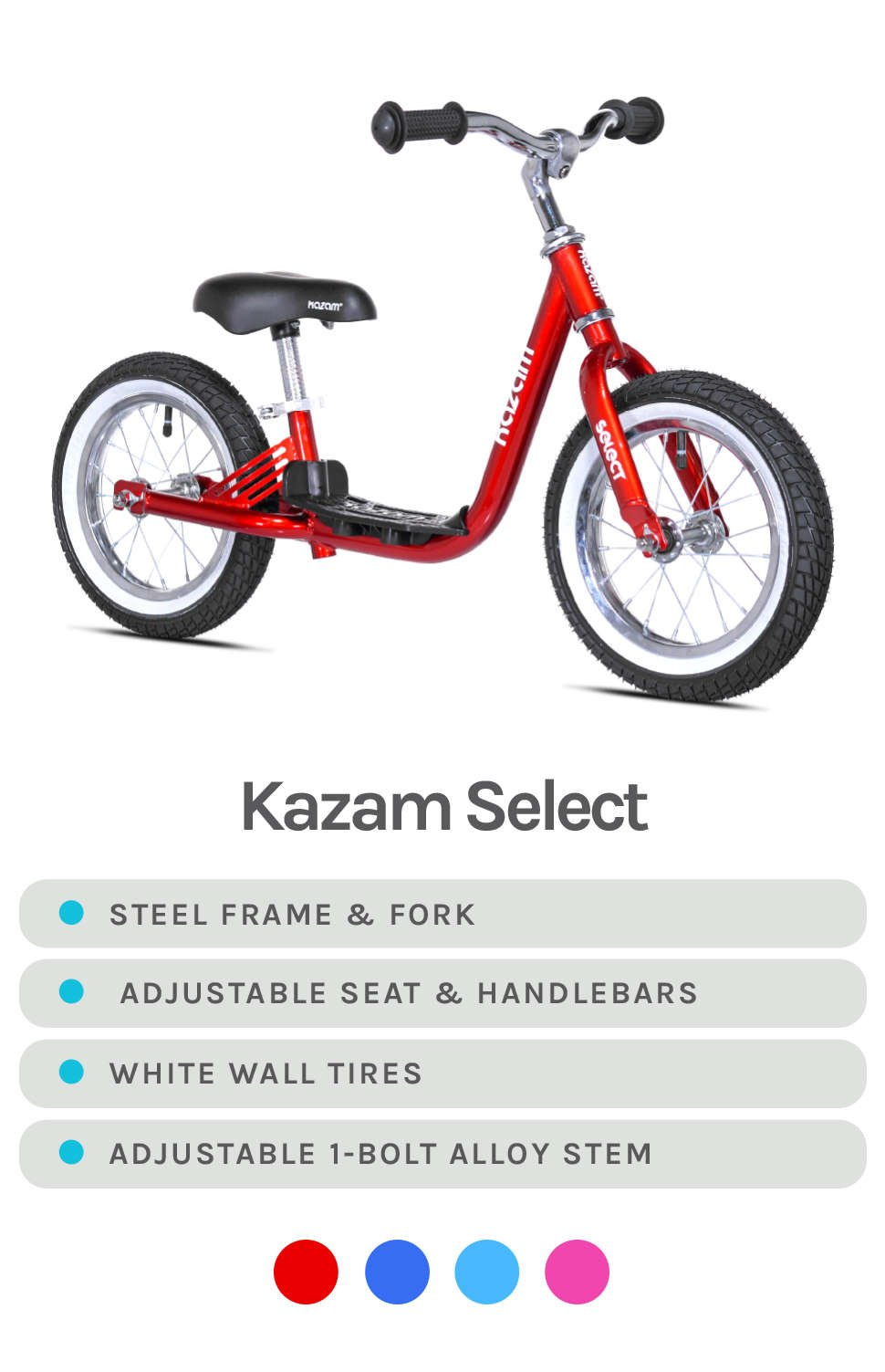 Red Kazam Select Featured - Specs - Steel Frame & Fork, Adjustable Seat & Handlebars, White Wall Tires, and Adjustable 1-Bolt Alloy Stem - Available in Colors Red, Blue, Light Blue, and Pink