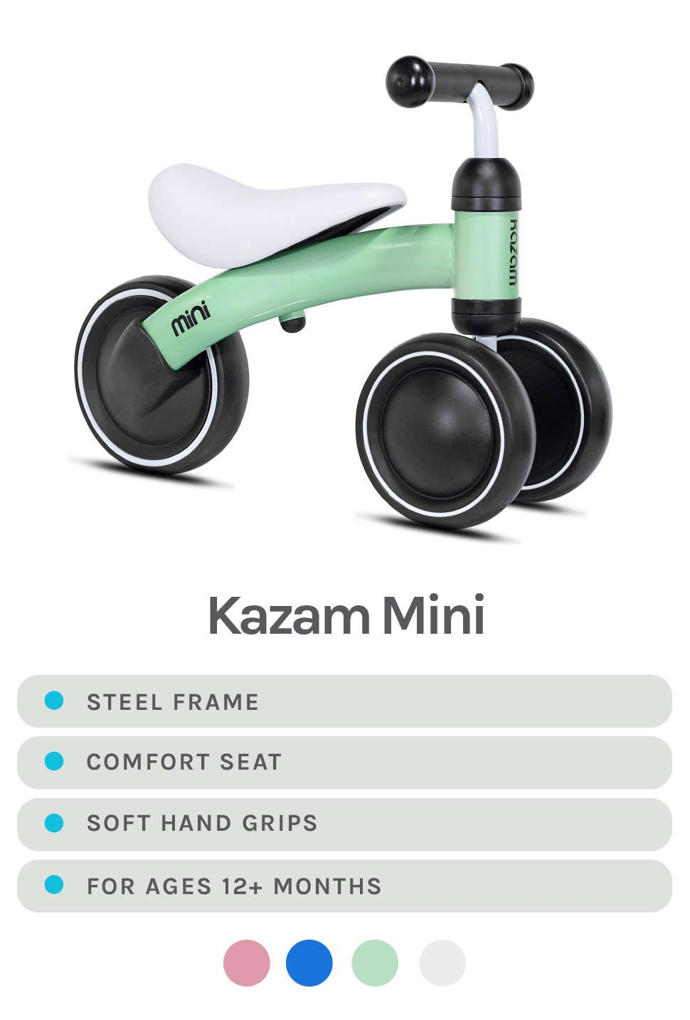 Mint Green Kazam Mini Featured - Specs - Steel Frame, Comfort Seat, Soft Hand Grips, and For Ages 12+ Months - Available Colors in Pink, Blue, Mint Green, and White