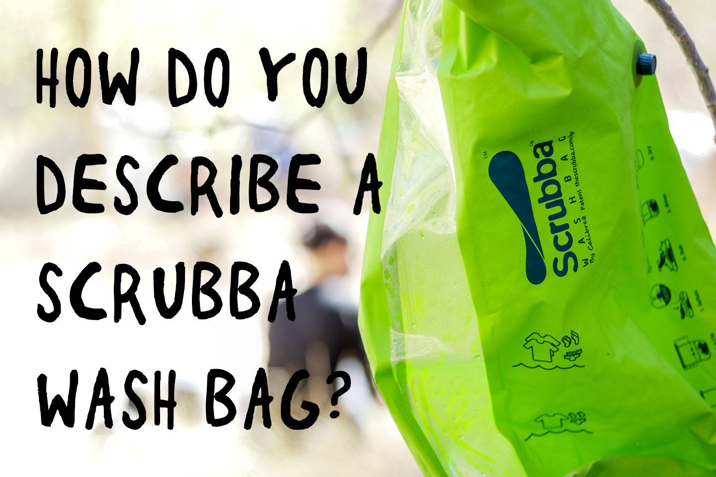How do you describe a Scrubba wash bag?