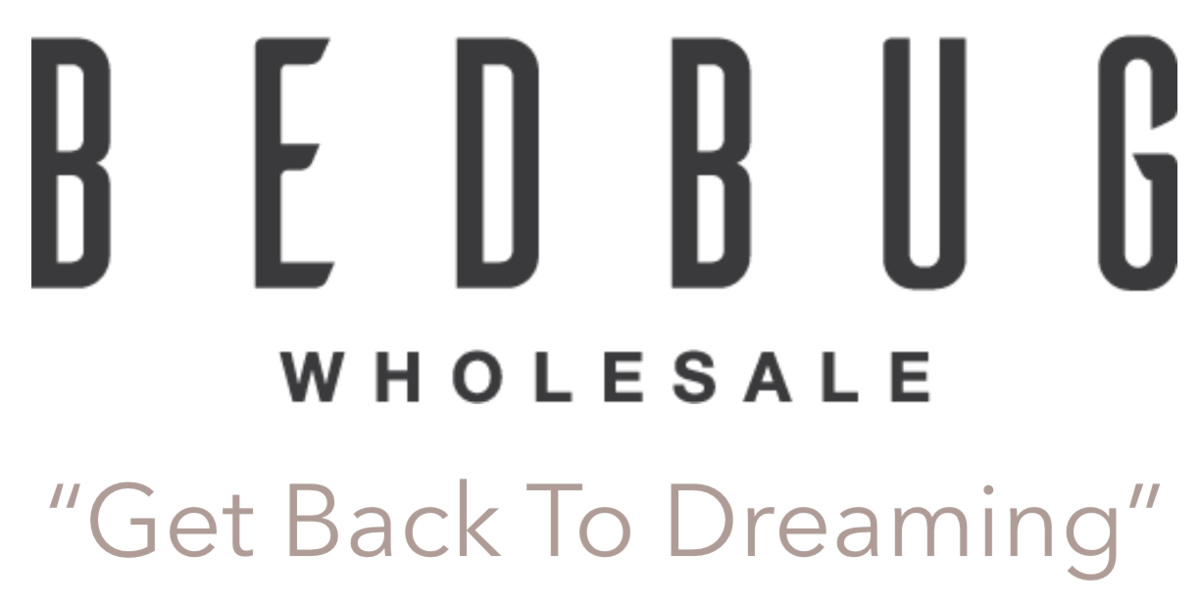 Bed Bug WHolesale, Get Back To Dreaming.