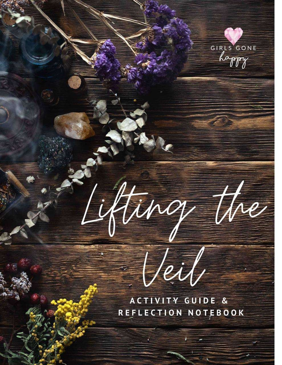 Lifting the Veil Activity Guide and Reflection Notebook