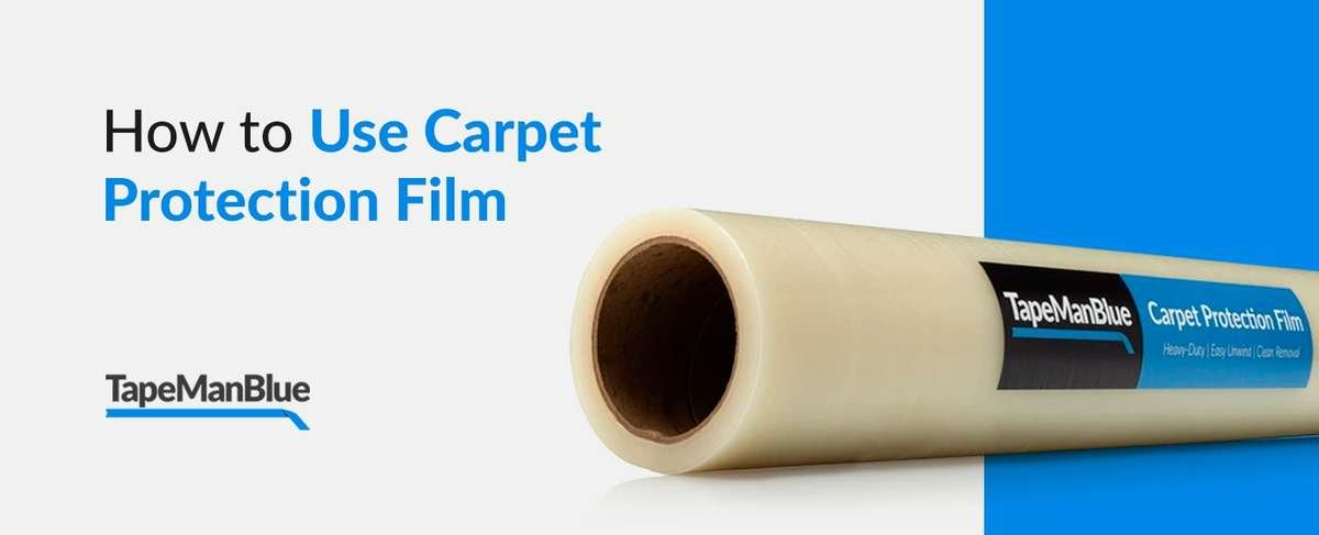 How to Use Carpet Protection Film